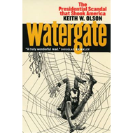 Watergate: The Presidential Scandal That Shook America (BOK)