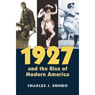 1927 and the Rise of Modern America (BOK)