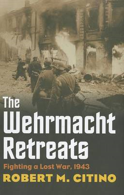 The Wehrmacht Retreats: Fighting a Lost War, 1943 (BOK)