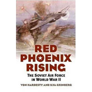 Red Phoenix Rising: The Soviet Air Force in World War II (BOK)