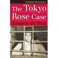 The Tokyo Rose Case: Treason on Trial (BOK)