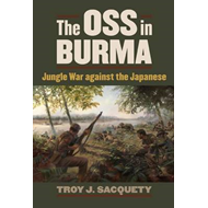 The Oss in Burma: Jungle War Against the Japanese (BOK)