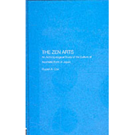 The Zen Arts: An Anthropological Study of the Culture of Aesthetic Form in Japan (BOK)