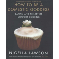 How To Be A Domestic Goddess (BOK)