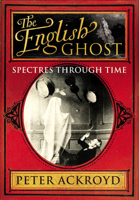 The English Ghost: Spectres Through Time (BOK)