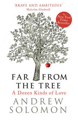Far from the Tree: A Dozen Kinds of Love (BOK)