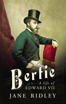Bertie: A Life of Edward VII (BOK)
