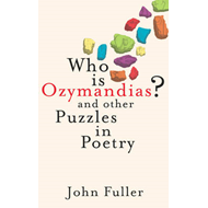 Who is Ozymandias?: And Other Puzzles in Poetry (BOK)
