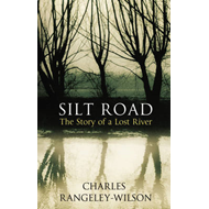 Silt Road: The Story of a Lost River (BOK)