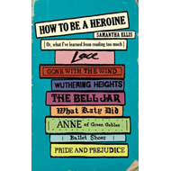 How to be a Heroine (BOK)