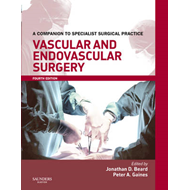 Vascular and Endovascular Surgery: A Companion to Specialist Surgical Practice (BOK)