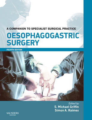 Oesophagogastric Surgery: A Companion to Specialist Surgical Practice (BOK)