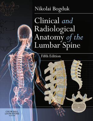 Clinical and Radiological Anatomy of the Lumbar Spine (BOK)