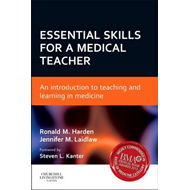 Essential Skills for a Medical Teacher: An Introduction to Teaching and Learning in Medicine (BOK)