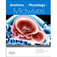 Anatomy and Physiology for Midwives (BOK)