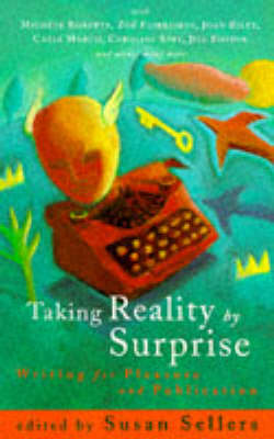 Taking Reality by Surprise: Writing for Pleasure and Publication (BOK)
