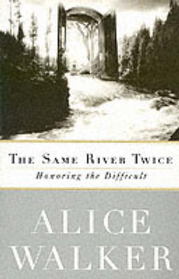 The Same River Twice: Honoring the Difficult (BOK)