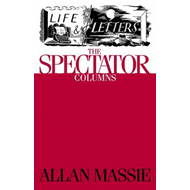 Life & Letters: The Spectator Columns (BOK)