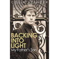 Backing Into Light: My Father's Son (BOK)