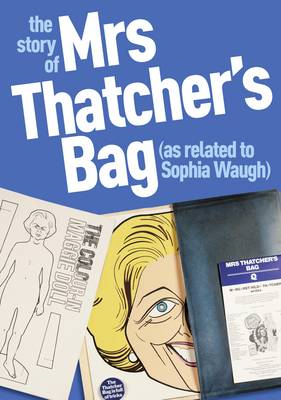 The Story of Mrs Thatcher's Bag (as Related to Sophia Waugh) (BOK)