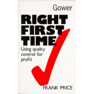 Right First Time: Using Quality Control for Profit (BOK)