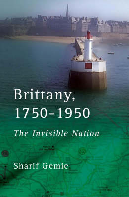 Brittany 1750-1950: The Invisible Nation (BOK)