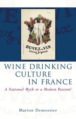 Wine Drinking Culture in France: A National Myth or a Modern Passion? (BOK)