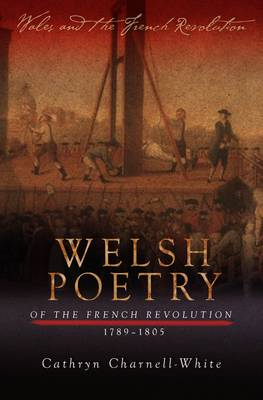 Welsh Poetry of the French Revolution, 1789-1805 (BOK)