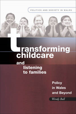 Transforming Childcare and Listening to Families: Policy in Wales and Beyond (BOK)