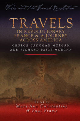 Travels in Revolutionary France and a Journey Across America (BOK)
