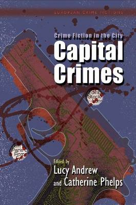 Crime Fiction in the City: Capital Crimes (BOK)