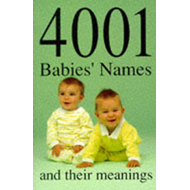 4001 Babies' Names and Their Meanings (BOK)