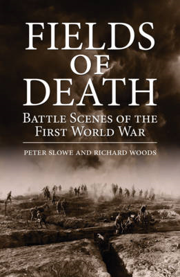 Fields of Death: Battle Scenes of the First World War (BOK)
