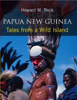 Papua New Guinea: Tales from a Wild Island (BOK)