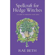 Spellcraft for Hedge Witches (BOK)
