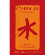 Confucius for Today: A Century of Chinese Proverbs (BOK)