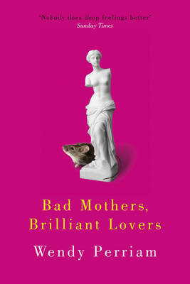 Bad Mothers, Brilliant Lovers (BOK)