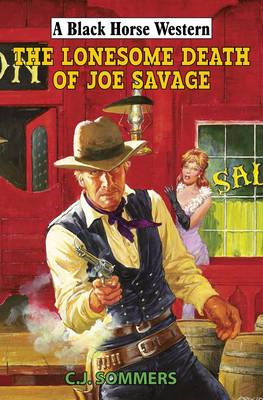 The Lonesome Death of Joe Savage (BOK)