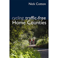 Cycling Traffic-Free: Berkshire, Oxfordshire, Buckinghamshire, Bedfordshire, Hertfordshire, Essex an (BOK)