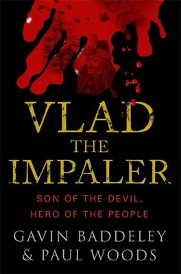 Vlad the Impaler: Son of the Devil, Hero of the People (BOK)