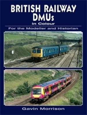 British Railway DMU's in Colour for the Modeller and Historian (BOK)