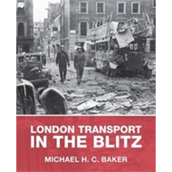 London Transport in the Blitz (BOK)
