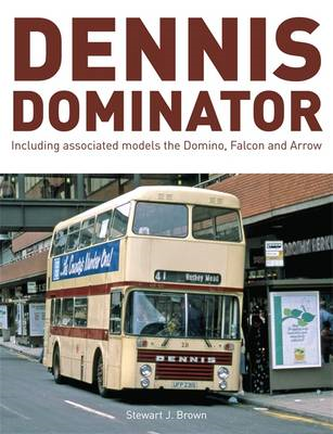 Dennis Dominator: Including Associated Models the Domino, Falcon and Arrow (BOK)