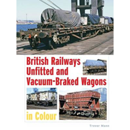 British Railways Unfitted and Vacuum Braked Wagons in Colour (BOK)