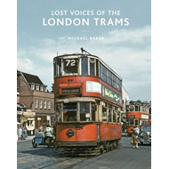 Lost Voices of the London Tram (BOK)