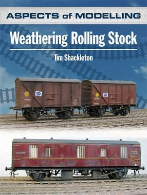 Aspects of Modelling: Weathering Rolling Stock (BOK)