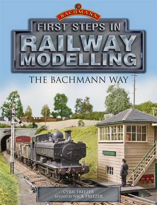 First Steps in Railway Modelling: the Bachmann Way (BOK)
