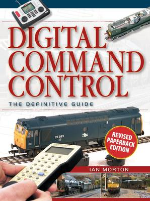 Digital Command Control: The Definitive Guide (BOK)