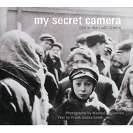 My Secret Camera: Life in the Lodz Ghetto (BOK)