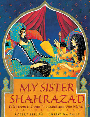 "My Sister Shahrazad: Tales from ""The Arabian Nights"" (BOK)"